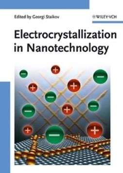 Staikov, Georgi T. - Electrocrystallization in Nanotechnology, ebook