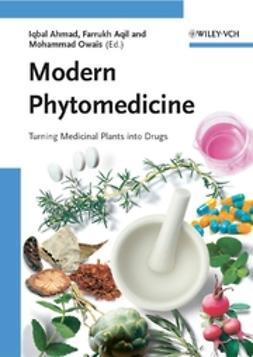 Ahmad, Iqbal - Modern Phytomedicine: Turning Medicinal Plants into Drugs, ebook