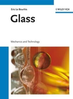 Bourhis, Eric Le - Glass: Mechanics and Technology, e-bok