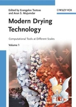 Tsotsas, Evangelos - Modern Drying Technology, Computational Tools at Different Scales, ebook
