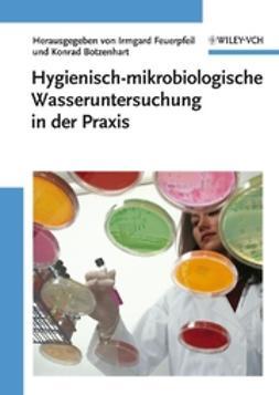 Botzenhart, Konrad - Hygienisch-mikrobiologische Wasseruntersuchung in der Praxis: Nachweismethoden, Bewertungskriterien, Qualitätssicherung, Normen, ebook