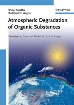 Klöpffer, Walter - Atmospheric Degradation of Organic Substances: Data for Persistence and Long-range Transport Potential, e-bok