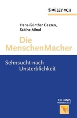 Gassen, Hans-Günter - Die MenschenMacher, ebook