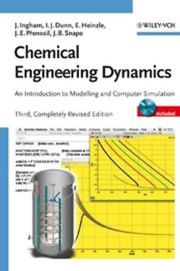 Dunn, Irving J. - Chemical Engineering Dynamics: An Introduction to Modelling and Computer Simulation, ebook