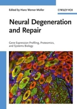 Müller, Hans Werner - Neural Degeneration and Repair, ebook