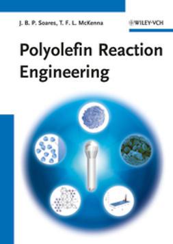 Soares, Joao B. P. - Polyolefin Reaction Engineering, ebook