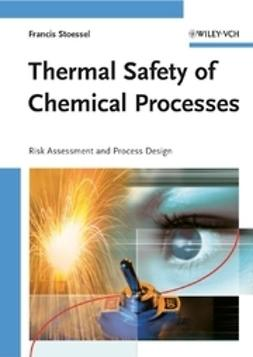 Stoessel, Francis - Thermal Safety of Chemical Processes, ebook