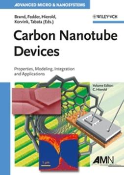 Brand, Oliver - Carbon Nanotube Devices: Properties, Modeling, Integration and Applications, ebook