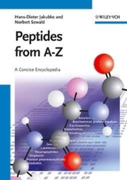 Jakubke, Hans-Dieter - Peptides from A to Z, ebook