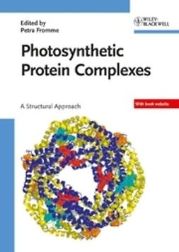 Fromme, Petra - Photosynthetic Protein Complexes, ebook