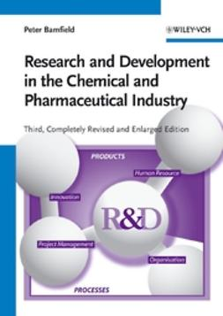 Bamfield, Peter - Research and Development in the Chemical and Pharmaceutical Industry, ebook
