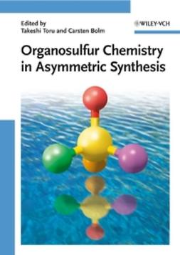 Bolm, Carsten - Organosulfur Chemistry in Asymmetric Synthesis, ebook