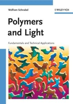 Schnabel, W. - Polymers and Light: Fundamentals and Technical Applications, ebook