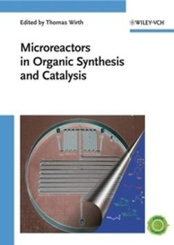 Wirth, Thomas - Microreactors in Organic Synthesis and Catalysis, e-bok