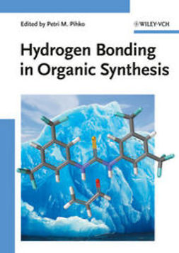 Pihko, Petri M. - Hydrogen Bonding in Organic Synthesis, ebook