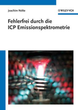 N¿lte, Joachim - Fehlerfrei durch die ICP Emissionsspektrometrie, ebook