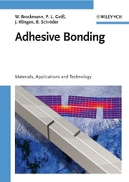Brockmann, Walter - Adhesive Bonding: Materials, Applications and Technology, ebook