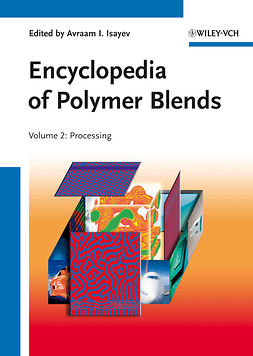 Isayev, Avraam I. - Encyclopedia of Polymer Blends, Volume 2: Processing, ebook