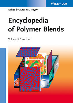 Isayev, Avraam I. - Encyclopedia of Polymer Blends, Volume 3: Structure, ebook