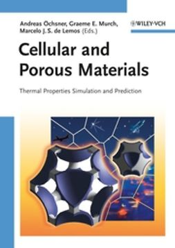 Lemos, Marcelo J. S. de - Cellular and Porous Materials: Thermal Properties Simulation and Prediction, ebook
