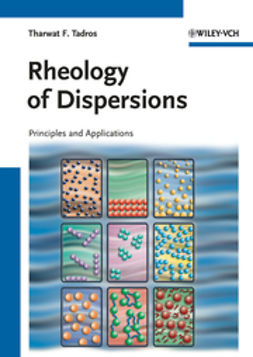 Tadros, Tharwat F. - Rheology of Dispersions: Principles and Applications, e-kirja