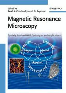 Codd, Sarah - Magnetic Resonance Microscopy: Spatially Resolved NMR Techniques and Applications, ebook
