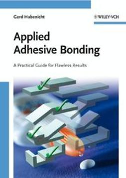 Habenicht, Gerd - Applied Adhesive Bonding: A Practical Guide for Flawless Results, ebook