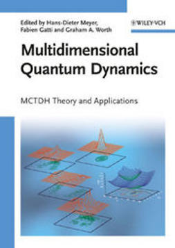 Meyer, Hans-Dieter - Multidimensional Quantum Dynamics: MCTDH Theory and Applications, ebook
