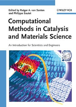 Santen, Rutger A. van - Computational Methods in Catalysis and Materials Science: An Introduction for Scientists and Engineers, ebook