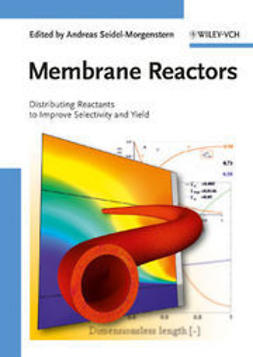 Seidel-Morgenstern, Andreas - Membrane Reactors: Distributing Reactants to Improve Selectivity and Yield, ebook