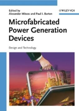 Mitsos, Alexander - Microfabricated Power Generation Devices: Design and Technology, ebook