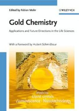 Mohr, Fabian - Gold Chemistry: Applications and Future Directions in the Life Sciences, ebook