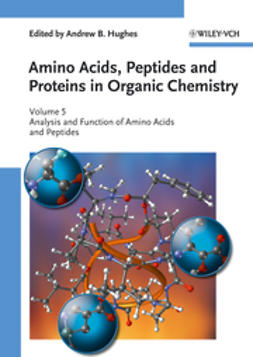 Hughes, Andrew B. - Amino Acids, Peptides and Proteins in Organic Chemistry, Analysis and Function of Amino Acids and Peptides, e-bok