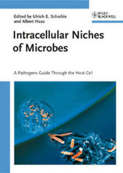 Schaible, Ulrich E. - Intracellular Niches of Microbes: A Pathogens Guide Through the Host Cell, ebook