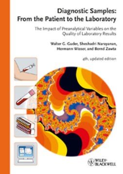 Guder, Walter G. - Diagnostic Samples: From the Patient to the Laboratory: The Impact of Preanalytical Variables on the Quality of Laboratory Results, ebook