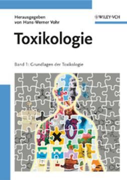 Vohr, Hans-Werner - Toxikologie: Band 1: Grundlagen der Toxikologie, ebook