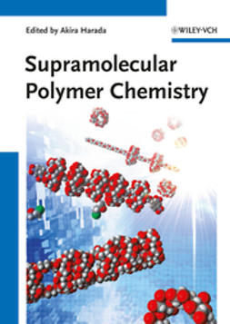 Harada, Akira - Supramolecular Polymer Chemistry, ebook