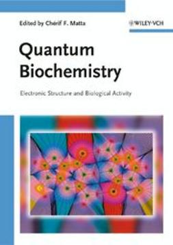 Matta, Ch?rif F. - Quantum Biochemistry, e-kirja