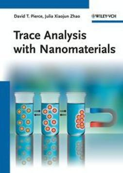 Pierce, David T. - Trace Analysis with Nanomaterials, ebook