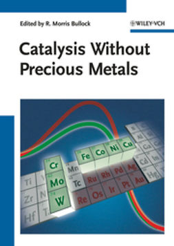 Bullock, R. Morris - Catalysis without Precious Metals, ebook