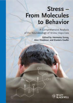 Soreq, Hermona - Stress - From Molecules to Behavior: A Comprehensive Analysis of the Neurobiology of Stress Responses, ebook