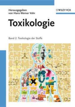 Vohr, Hans-Werner - Toxikologie: Band 2: Toxikologie der Stoffe, ebook