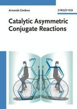 Cordova, Armando - Catalytic Asymmetric Conjugate Reactions, ebook