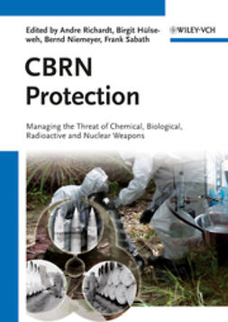 Richardt, Andre - CBRN Protection: Managing the Threat of Chemical, Biological, Radioactive and Nuclear Weapons, ebook