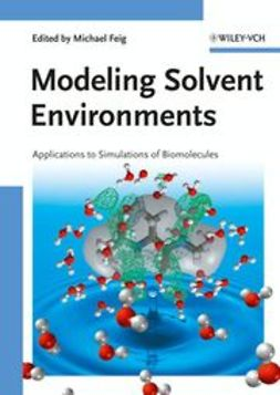 Feig, Michael - Modeling Solvent Environments: Applications to Simulations of Biomolecules, ebook