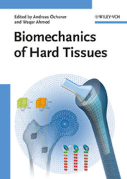 Ahmed, Waqar - Biomechanics of Hard Tissues: Modeling, Testing, and Materials, e-bok