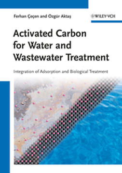 Aktas, Özgür - Activated Carbon for Water and Wastewater Treatment: Integration of Adsorption and Biological Treatment, ebook