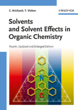 Reichardt, Christian - Solvents and Solvent Effects in Organic Chemistry, ebook