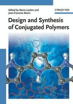 Leclerc, Mario - Design and Synthesis of Conjugated Polymers, ebook