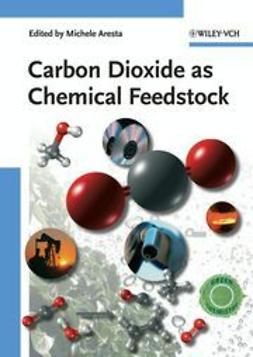 Aresta, Michele - Carbon Dioxide as Chemical Feedstock, ebook